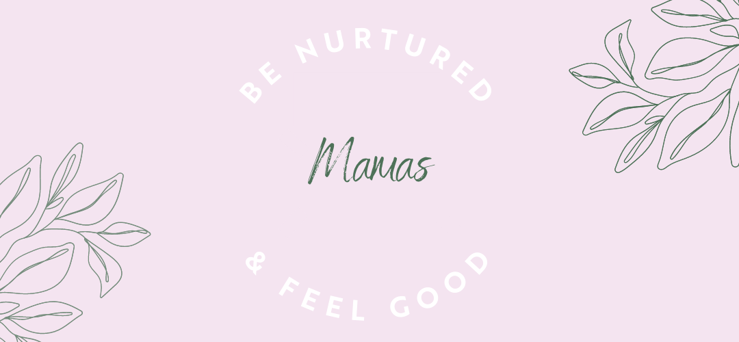 Be Nurtured & Feel Good Mamas – nourishing mornings for both pregnant and postnatal mums