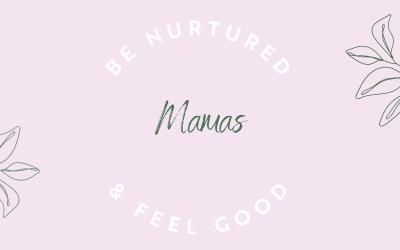 Be Nurtured & Feel Good Mamas – nourishing mornings for new mums